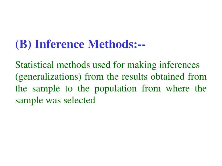 (B) Inference Methods:--