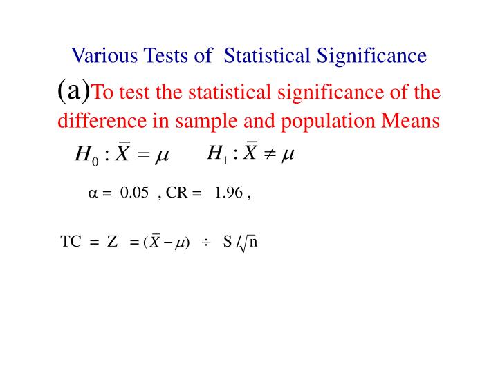 Various Tests of  Statistical Significance
