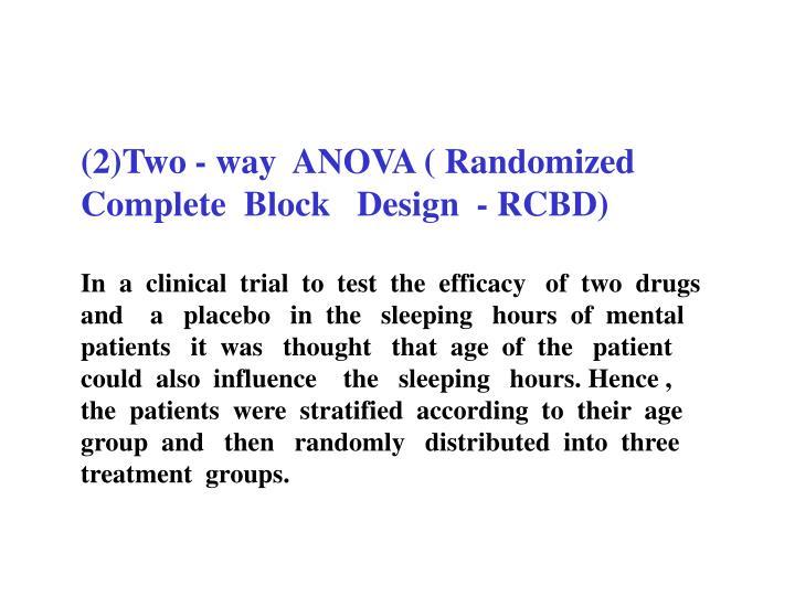 (2)Two - way  ANOVA ( Randomized   Complete  Block   Design  - RCBD)