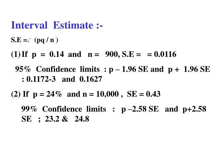 Interval  Estimate :-