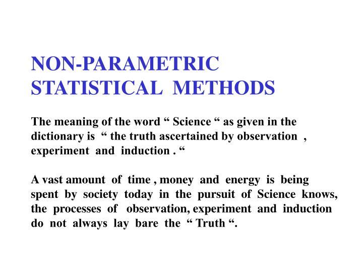 NON-PARAMETRIC STATISTICAL  METHODS