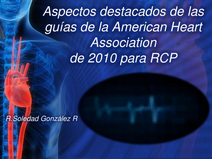 Aspectos destacados de las gu as de la american heart association de 2010 para rcp