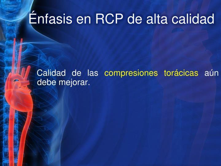 Énfasis en RCP de alta calidad