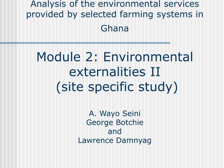 Analysis of the environmental services provided by selected farming systems in Ghana