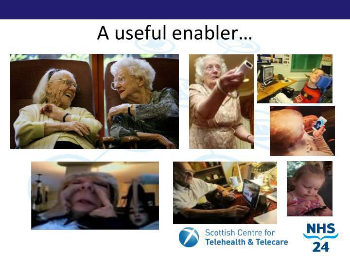 A useful enabler…