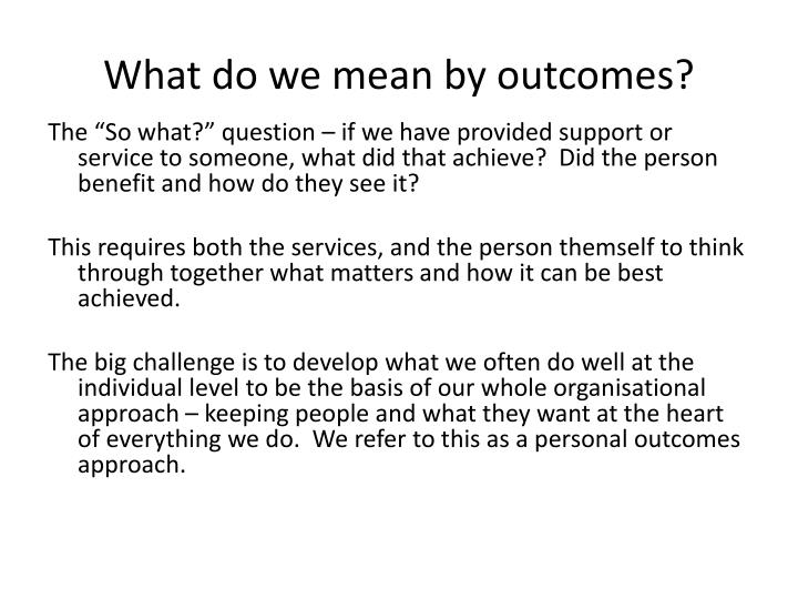 What do we mean by outcomes?