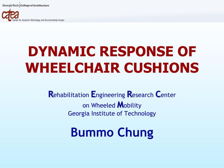 Dynamic response of wheelchair cushions