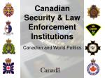 canadian security law enforcement institutions