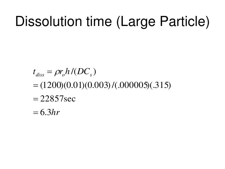 Dissolution time (Large Particle)