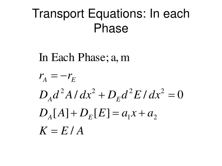 Transport Equations: In each Phase