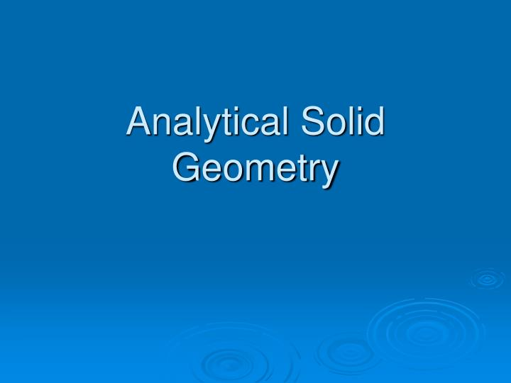 Analytical solid geometry
