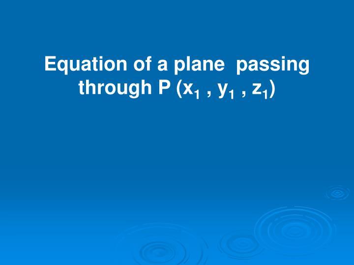 Equation of a plane  passing through P (x