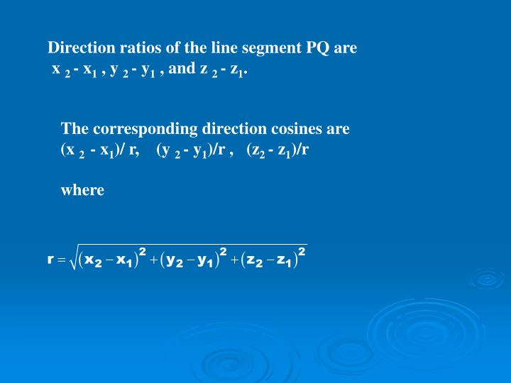 Direction ratios of the line segment PQ are