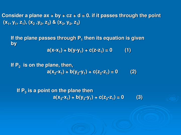 Consider a plane ax + by + cz + d = 0. if it passes through the point