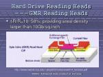 hard drive reading heads gmr reading heads