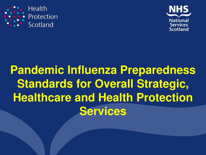 Pandemic Influenza Preparedness Standards for Overall Strategic, Healthcare and Health Protection Services