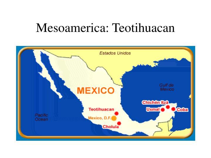 Mesoamerica: Teotihuacan