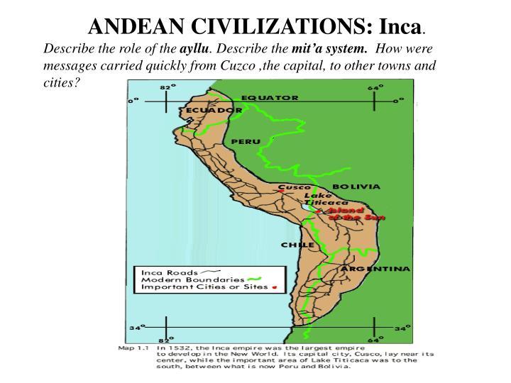 ANDEAN CIVILIZATIONS: Inca