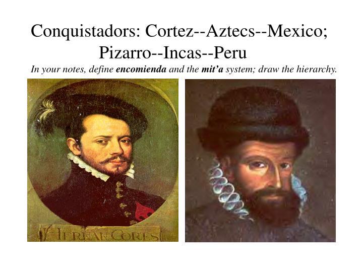 Conquistadors: Cortez--Aztecs--Mexico;