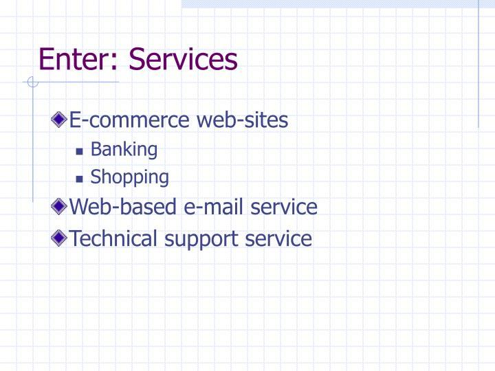 Enter: Services