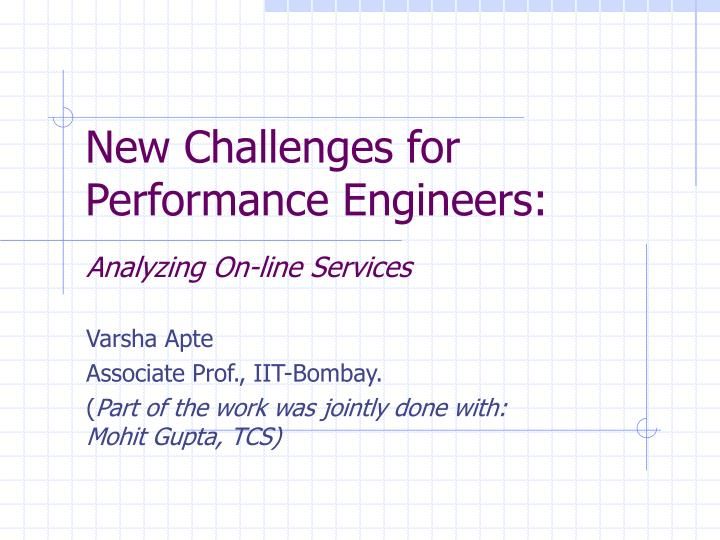 New challenges for performance engineers