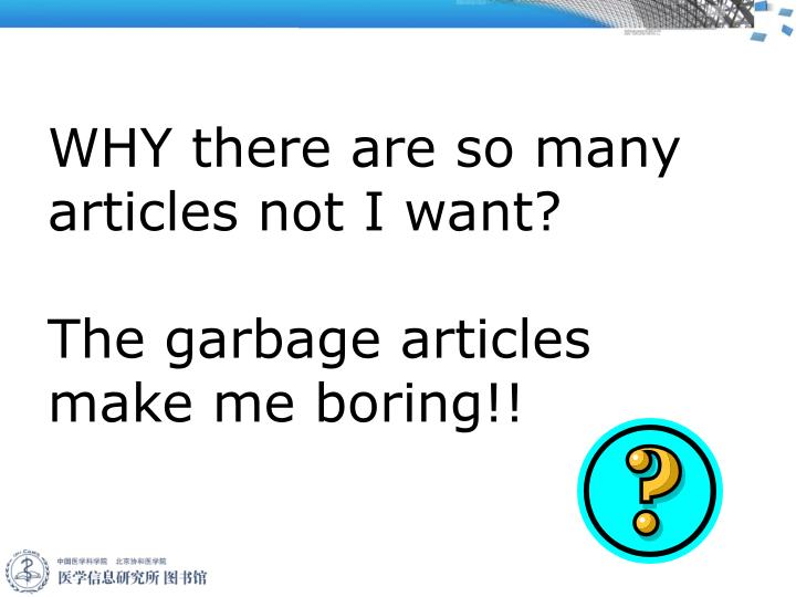 WHY there are so many articles not I want?