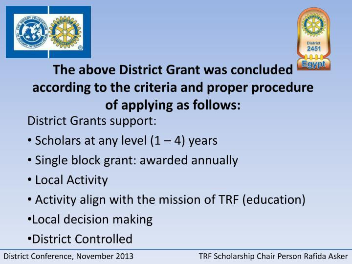 The above District Grant was concluded according to the criteria and proper procedure of applying as follows: