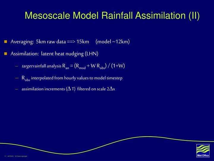 Mesoscale Model Rainfall Assimilation (II)
