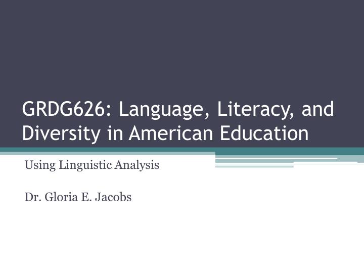 Grdg626 language literacy and diversity in american education