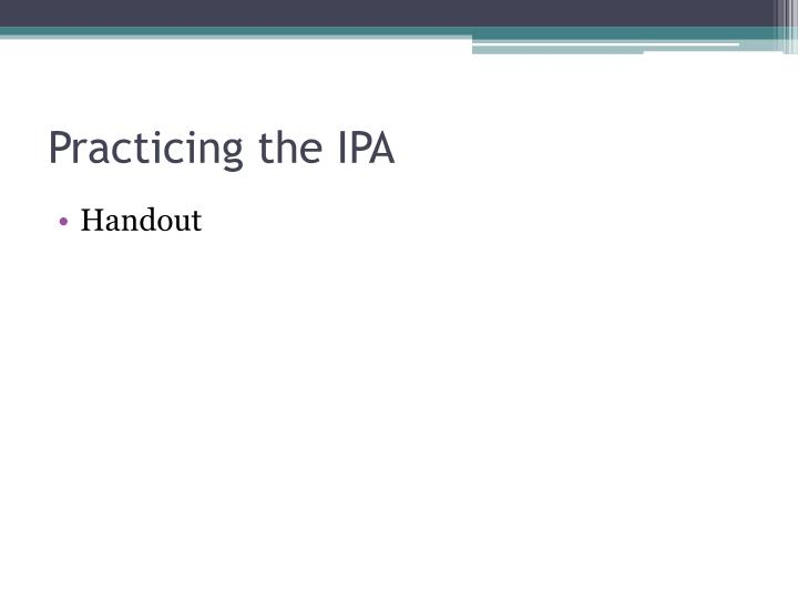 Practicing the IPA