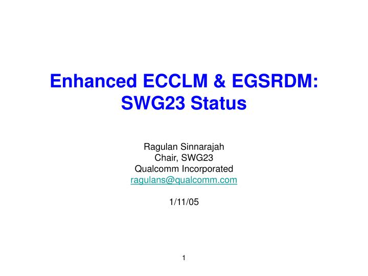 Enhanced ecclm egsrdm swg23 status