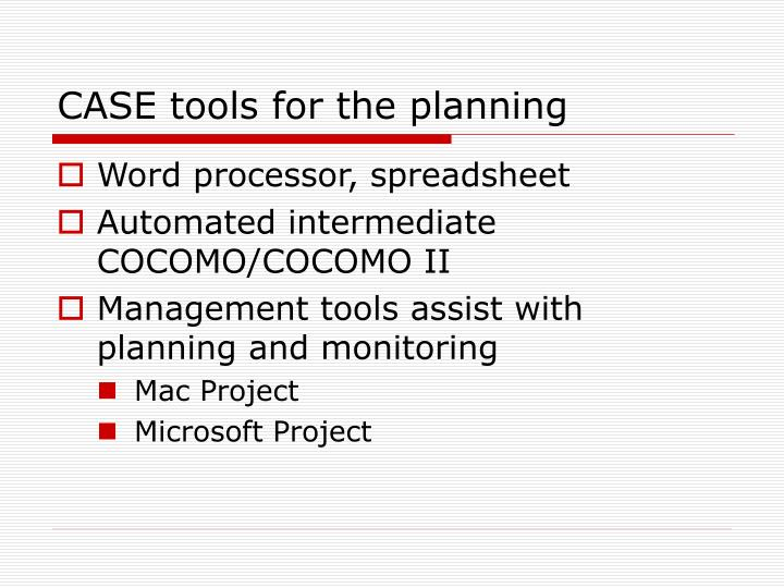 CASE tools for the planning