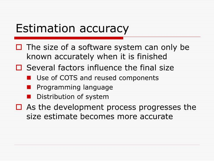 Estimation accuracy