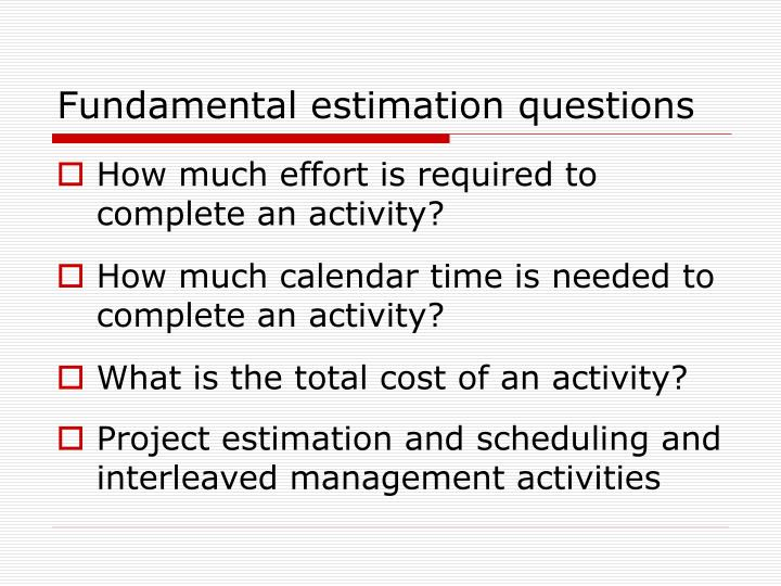 Fundamental estimation questions