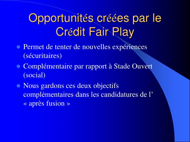 Opportunit s cr es par le cr dit fair play