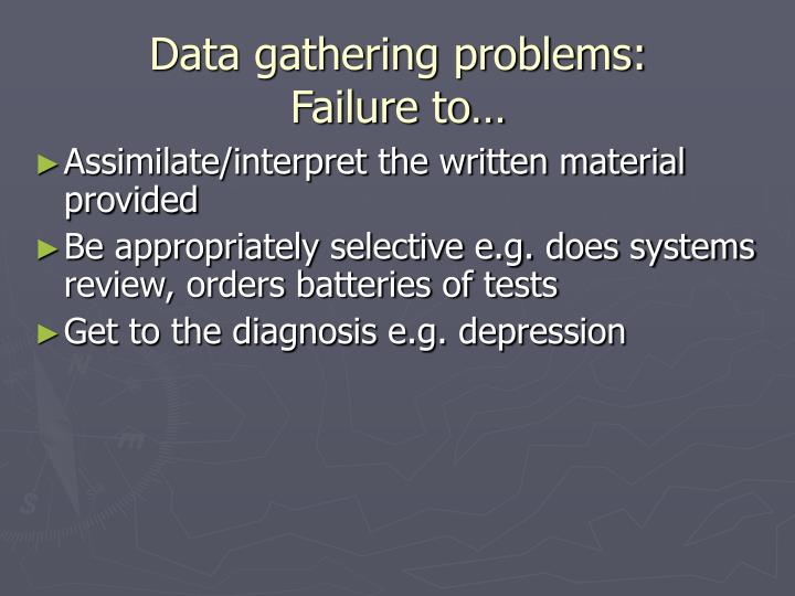 Data gathering problems: