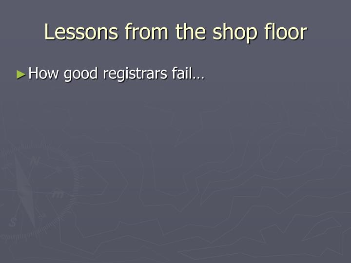 Lessons from the shop floor