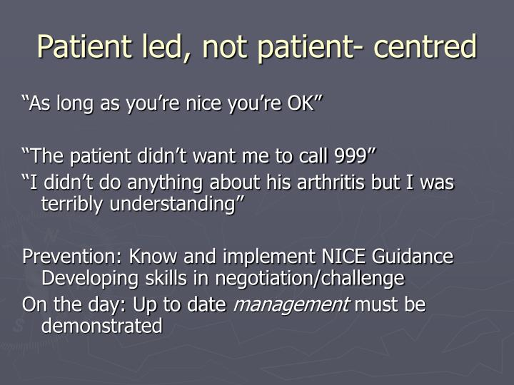 Patient led, not patient- centred