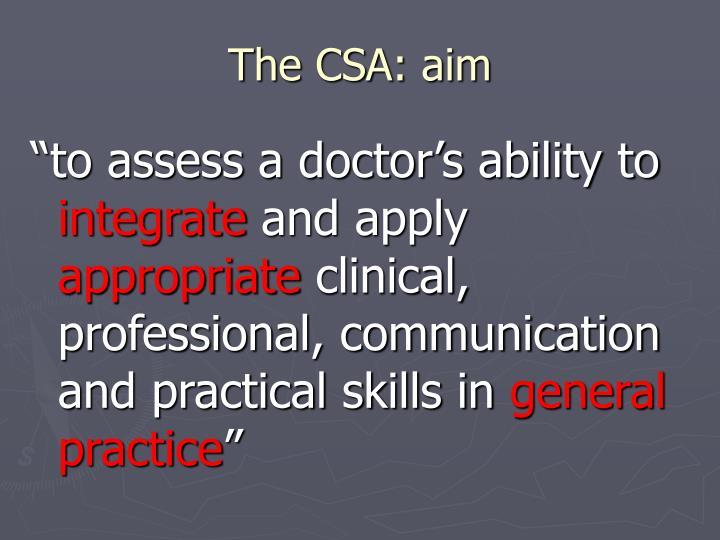 The CSA: aim