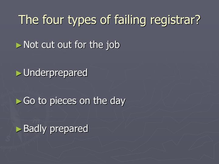 The four types of failing registrar?