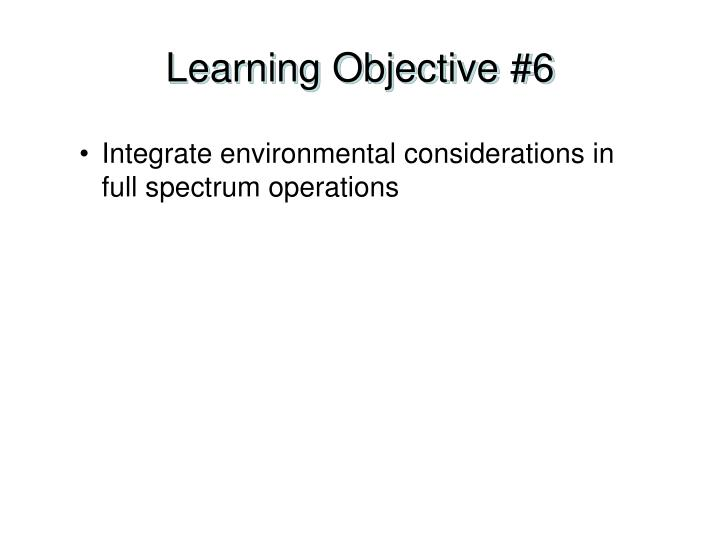 Learning Objective #6