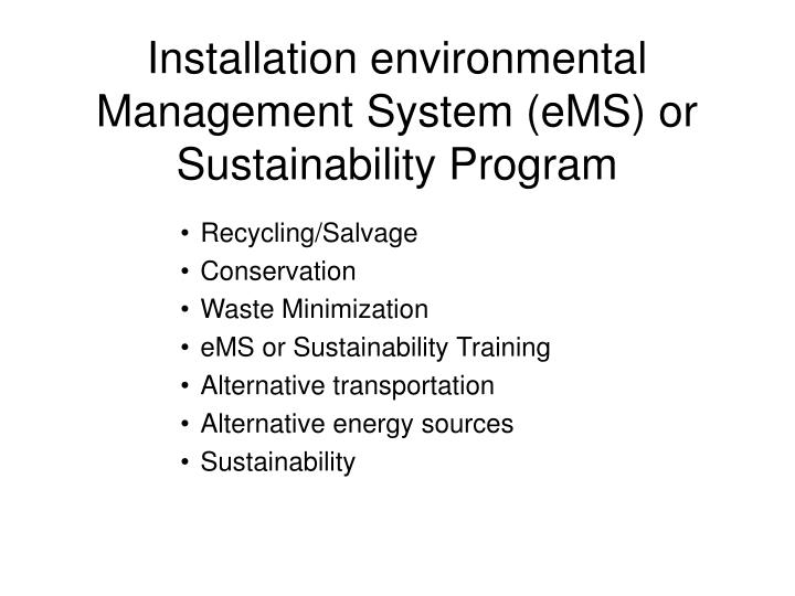 Installation environmental Management System (eMS) or Sustainability Program