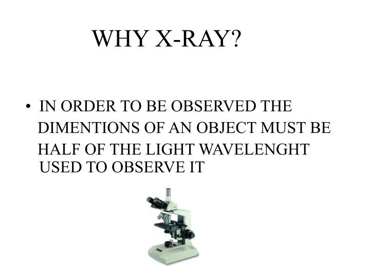 Why x ray