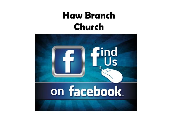 Haw branch church updated weekly with church event info