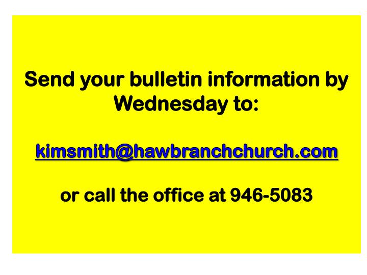 Send your bulletin information by Wednesday to: