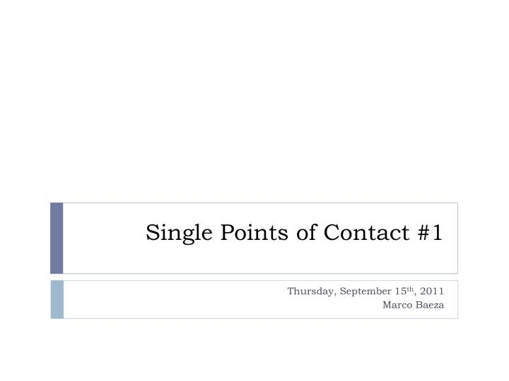 Single Points of Contact #1