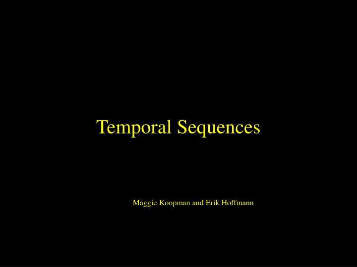 Temporal Sequences