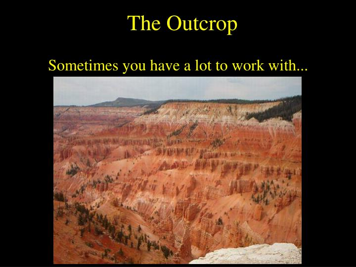 The outcrop