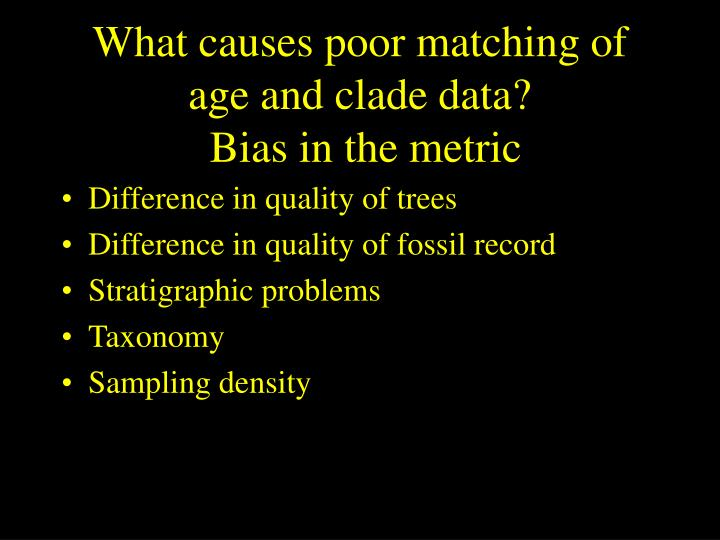 What causes poor matching of age and clade data?
