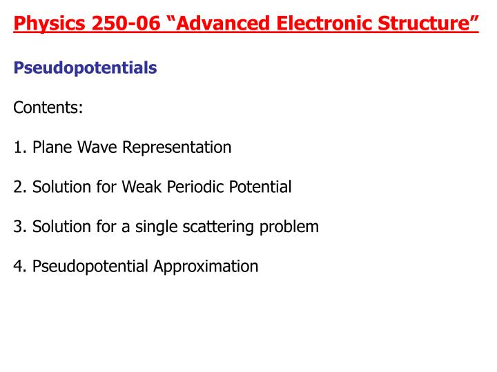 "Physics 250-06 ""Advanced Electronic Structure"""